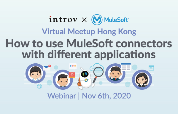 Virtual Meetup: How to use MuleSoft Connectors with Different Applications (November 6th, 2020)