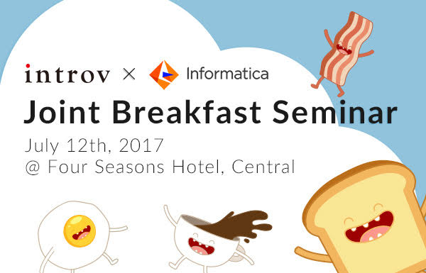 Introv X Informatica Joint Breakfast Seminar (July 12th, 2017)