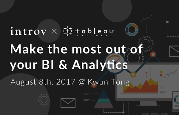 Tableau Workshop: Make the most out of BI & Analytics (August 8th, 2017)