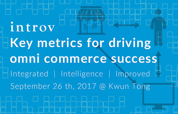 Key Metrics for Driving Omni-Commerce Success (September 26th, 2017)