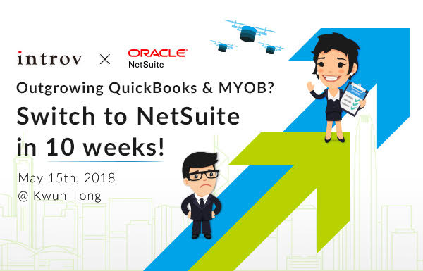 Outgrowing QuickBooks and MYOB?Switch to NetSuite in 10 weeks! (May 15th, 2018)