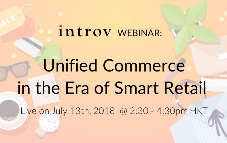 Live Webinar: Unified Commerce in the Era of Smart Retail (July 13th, 2018)
