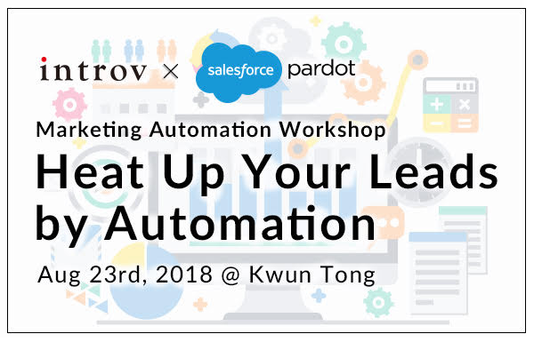 Marketing Automation Workshop: Heat Up Your Leads by Automation (Aug 23rd, 2018)