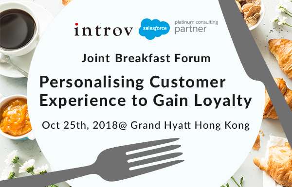 Introv x Salesforce Joint Breakfast Forum: Personalising Customer Experience to Gain Loyalty (Oct 25th, 2018)