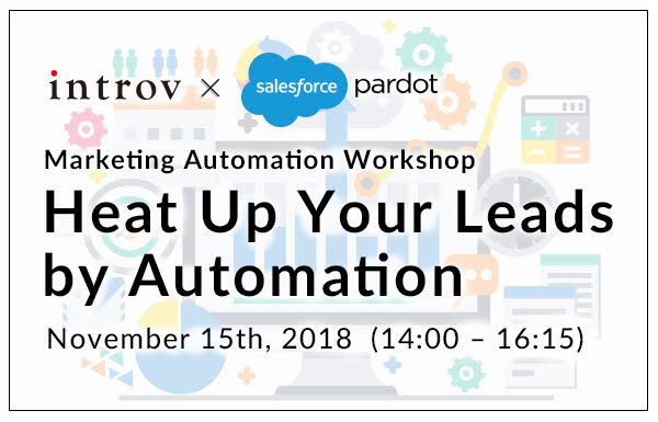 Marketing Automation Workshop: Heat Up Your Leads by Automation (Nov 15th, 2018)
