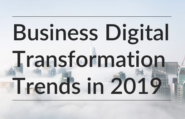 Business Digital Transformation Trends in 2019