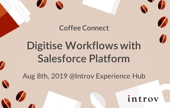 Coffee Connect: Digitise Workflows with Salesforce Platform (August 8th, 2019)