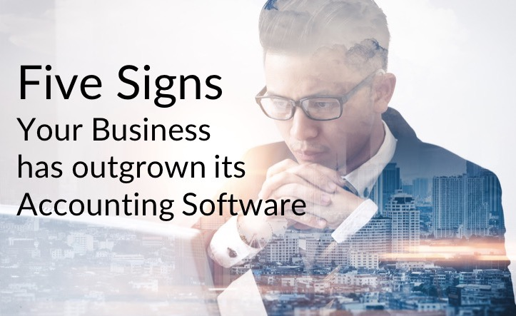 Five Signs Your Business has Outgrown its Accounting Software