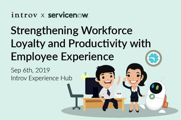 Strengthening Workforce Loyalty and Productivity with Employee Experience (September 6th, 2019)