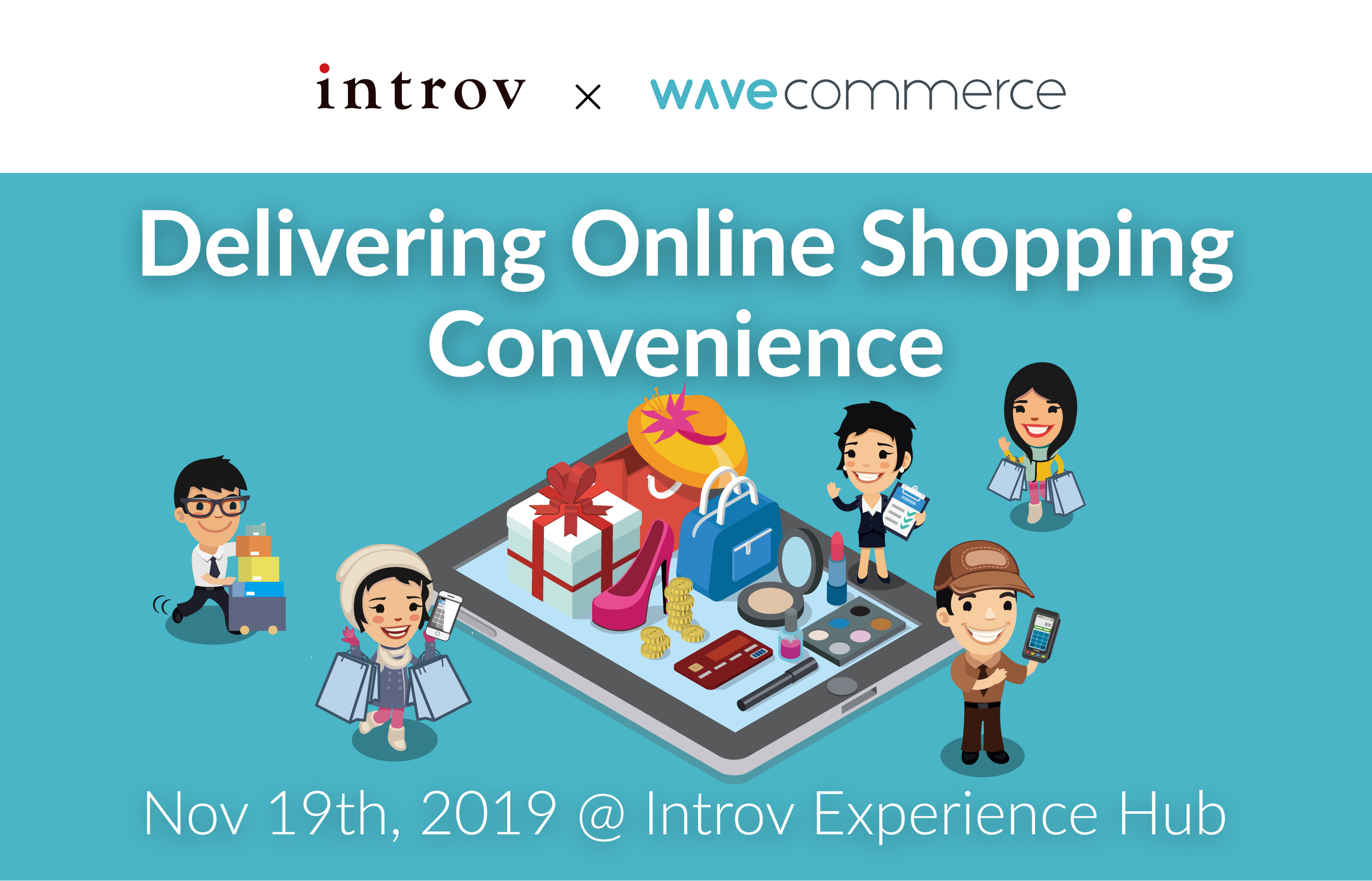 Introv x Wave Commerce Workshop: Delivering Online Shopping Convenience (November 19th, 2019)