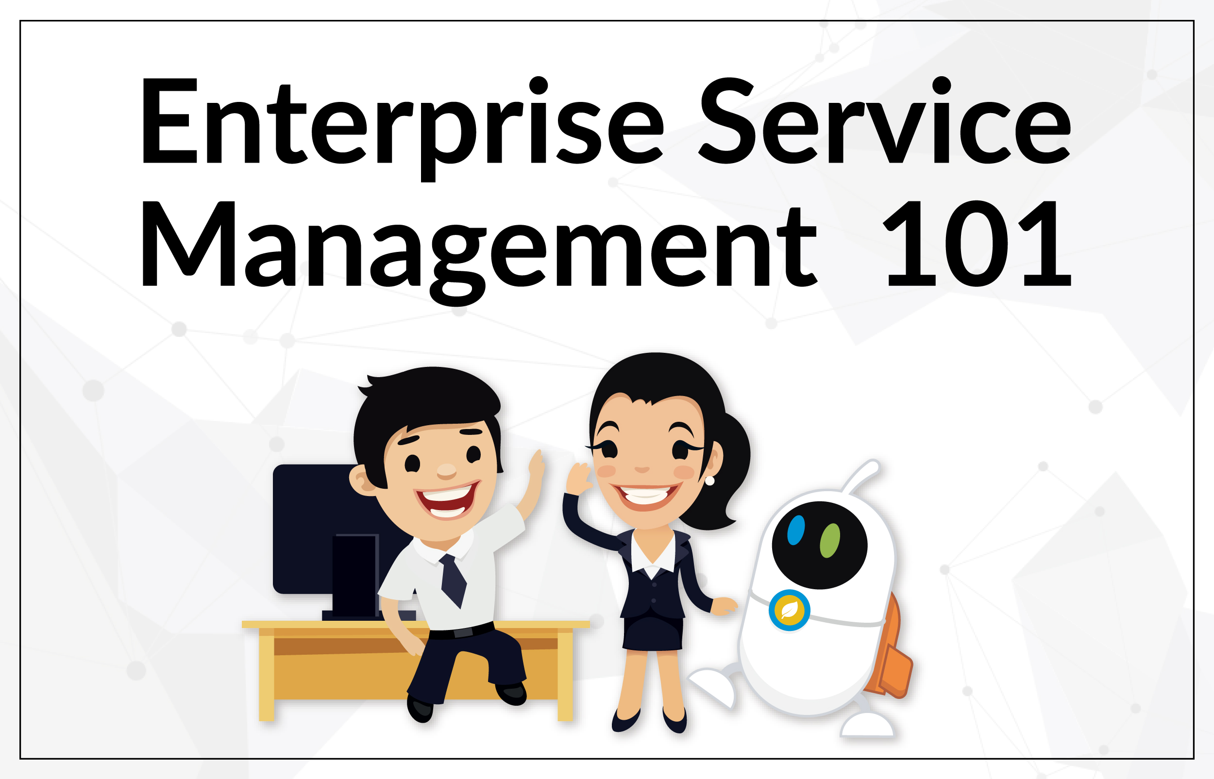 Enterprise Service Management 101