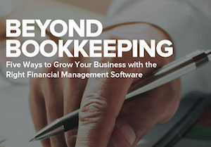 Whitepaper: Beyond Bookkeeping – Five Ways to Grow Your Business with the Right Financial Management Software