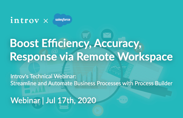 Introv's Technical Webinar: Streamline and Automate Business Processes with Process Builder (July 17th, 2020)