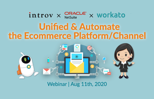 Webinar: Unified & Automate the Ecommerce Platform/Channel  (Aug 11th, 2020)