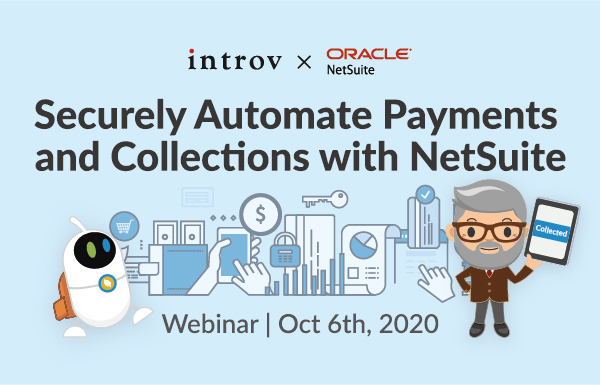 Webinar: Securely Automate Payments and Collections with NetSuite (October 6th, 2020)