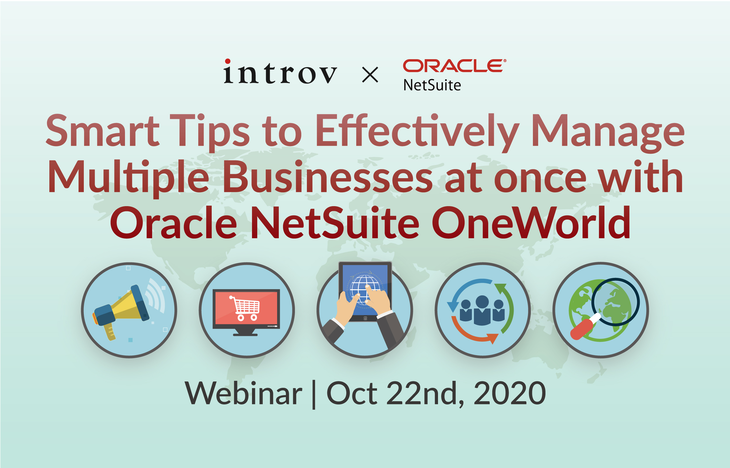 Webinar: Smart tips to effectively manage multiple businesses at once with Oracle NetSuite OneWorld (October 22nd, 2020)