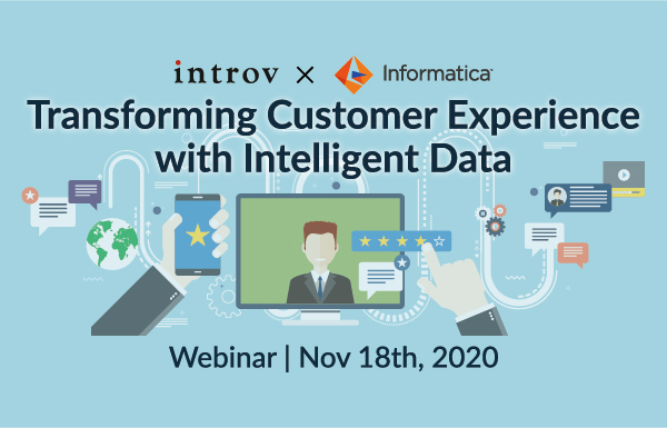 Webinar: Transforming Customer Experience with Intelligent Data (November 18th, 2020)