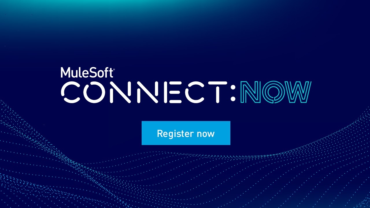 Virtual Event – MuleSoft CONNECT:Now (Oct 20th, 2020)