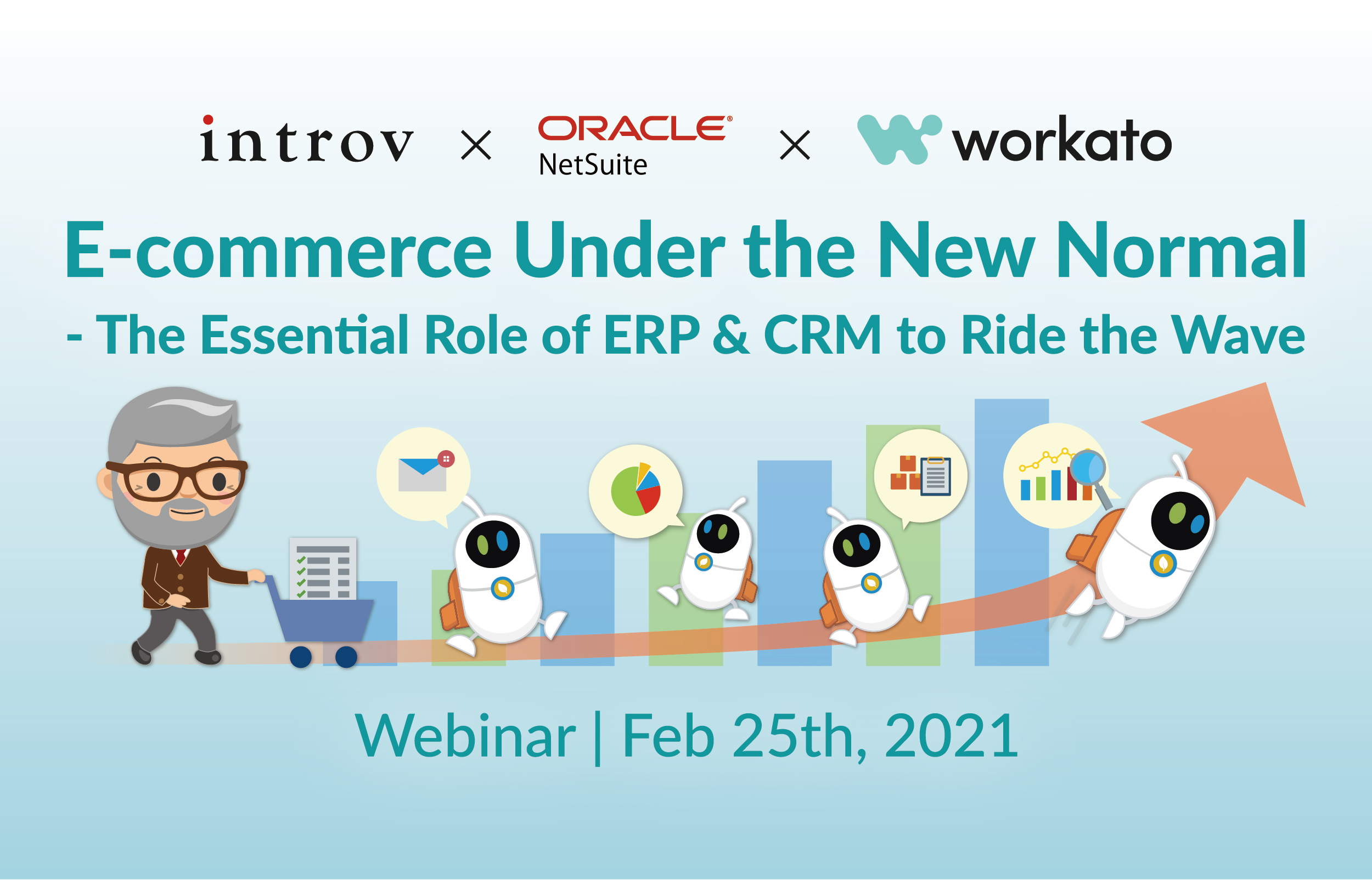Webinar: E-commerce Under the New Normal – The Essential Role of ERP & CRM to Ride the Wave (February 25th, 2021)