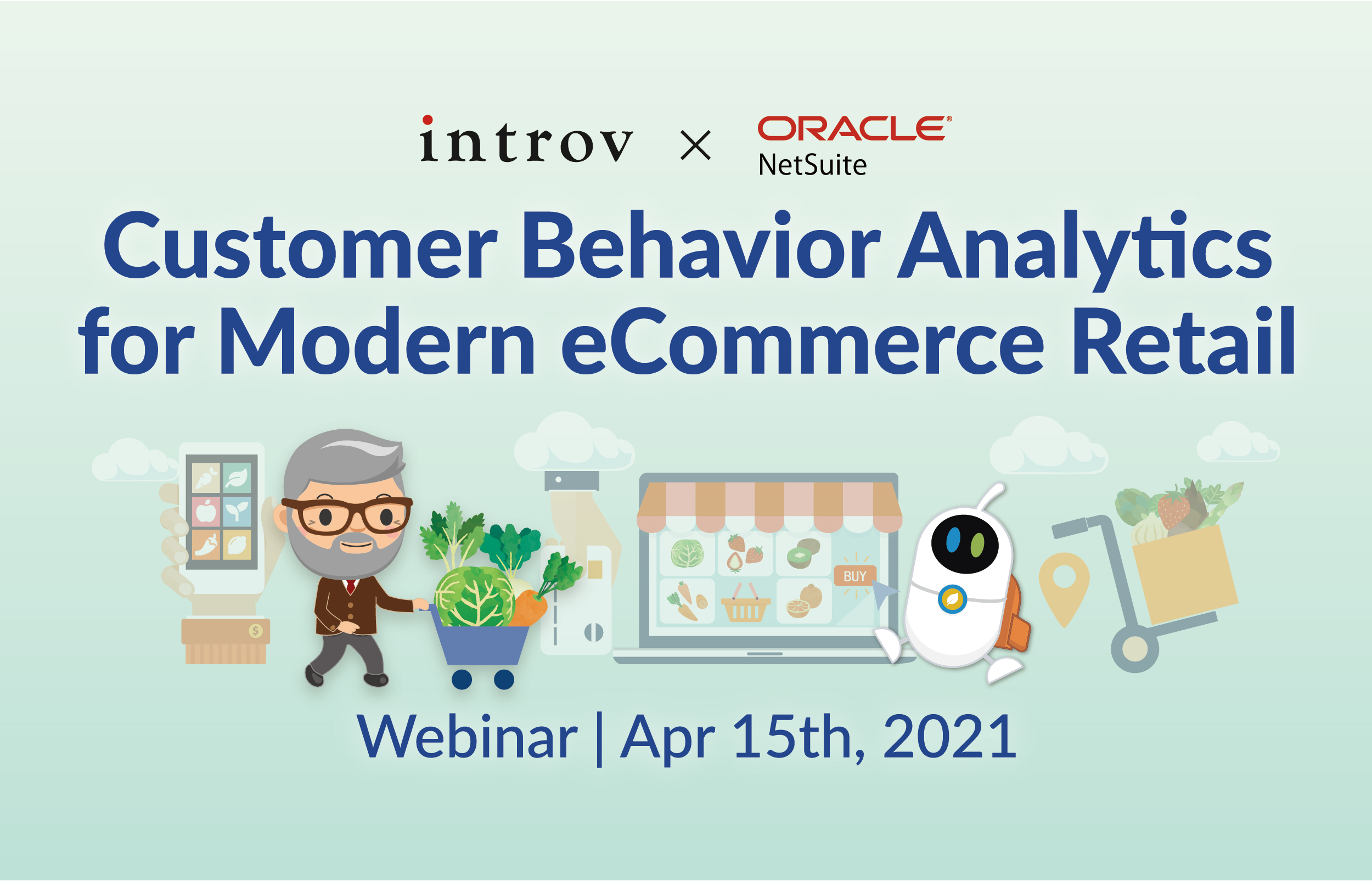 Webinar: Customer Behavior Analytics for Modern eCommerce Retail (April 15th, 2021)