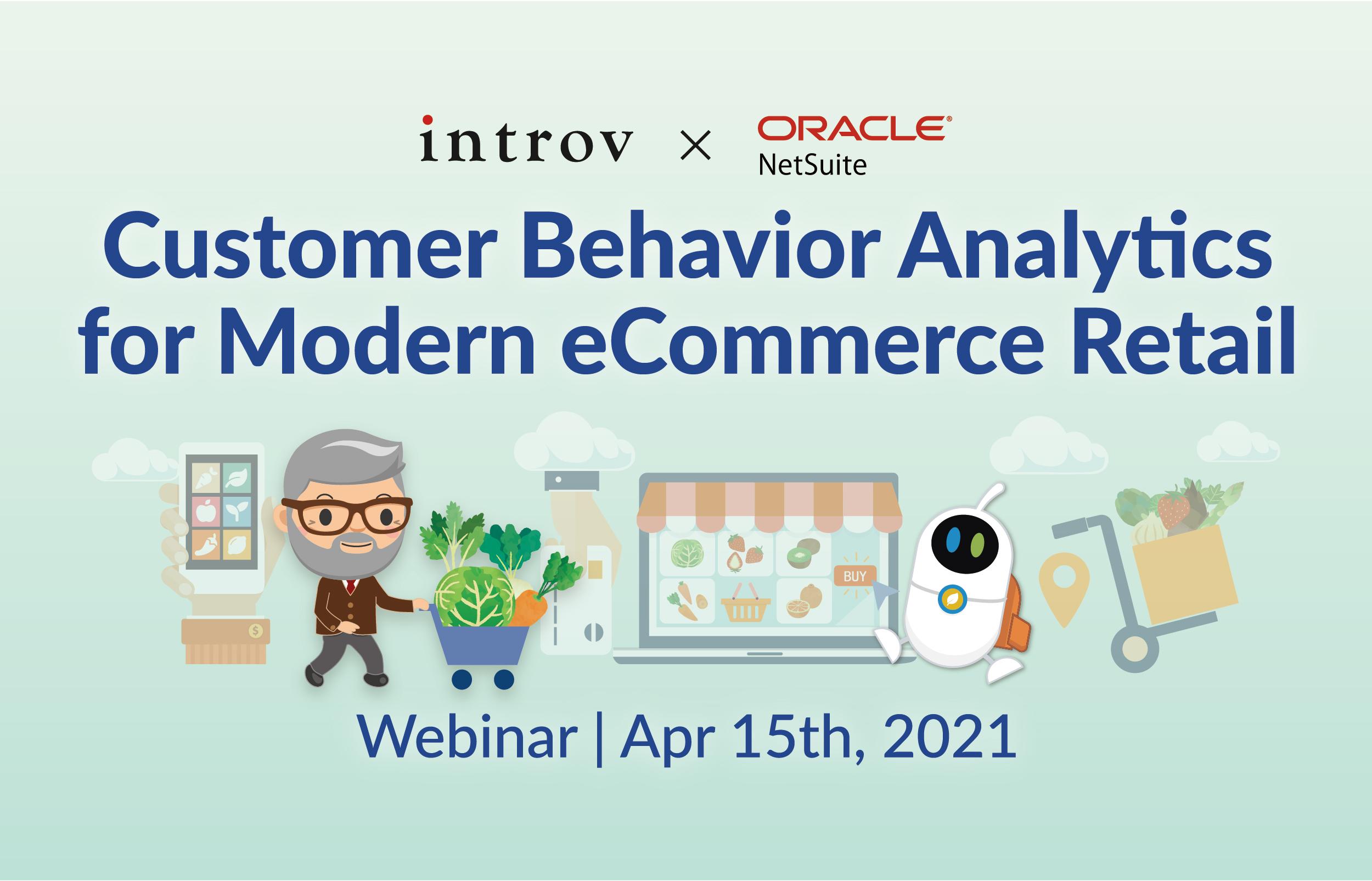 Webinar: Customer Behavior Analytics for Modern eCommerce Retail (April 15th, 2021)